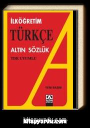 İlköğretim Türkçe Altın Sözlük / TDK Uyumlu