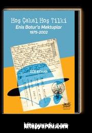 Hoş Çakal Hoş Tilki & Enis Batur'a Mektuplar