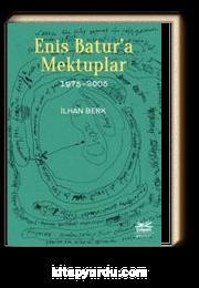 Enis Batur'a Mektuplar (1975-2005)