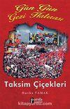 Taksim Çiçekleri & Gün Gün Gezi Hatırası