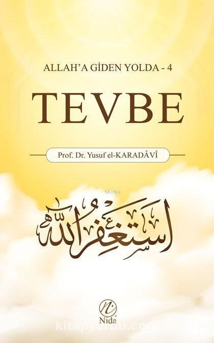 Tevbe / Allah'a giden Yolda 4 - Prof. Dr. Yusuf el-Karadavi pdf epub