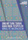 Umumi Türk Tarihi Hakkında Tespitler, Görüşler, Mülahazalar