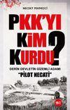 PKK'yı Kim Kurdu? & Derin Devletin Gizemli Adamı Pilot Necati