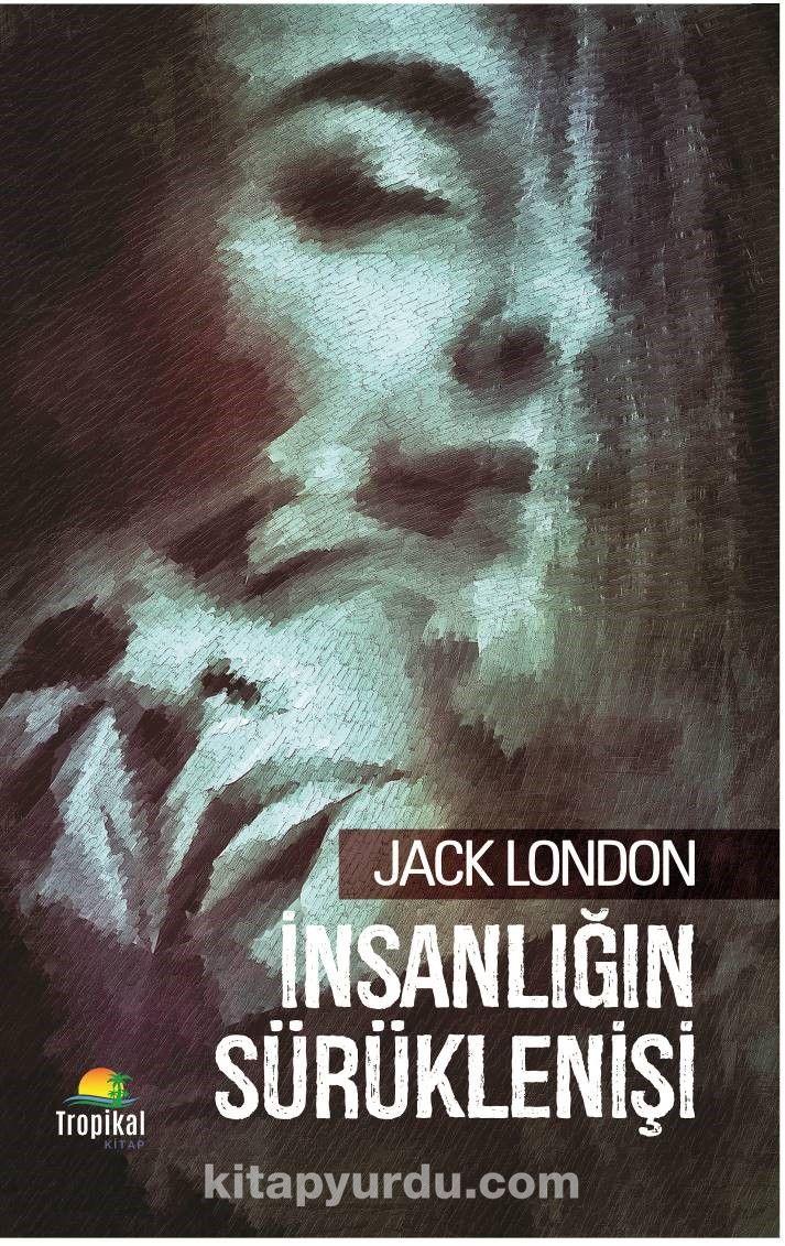 İnsanlığın Sürüklenişi - Jack London pdf epub