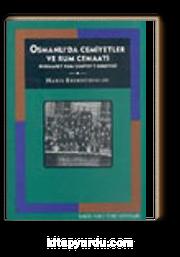 Osmanlı'da Cemiyetler ve Rum Cemaati Dersaadet Rum Cemiyet-i Edebiyesi