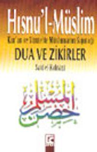 Hısnu'l-Müslim (Orta boy) Kur'an ve Sünnete Müslümanın Sığınağı Dua ve Zikirler(Şamua kağıt)