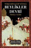 Türklerin Kayıp Yüzyılı Beylikler Devri  & Türkiye Tarihi