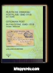 Filistin'de Osmanlı Postaları 1840 -1918 Cilt I Kudüs Ottoman Post in Palestine Vol.I Jerusalem