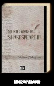 Selected Works of Shakespeare III