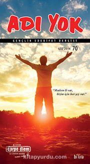 Adı Yok Sayı:70 Güz 2014/ Mevsimlik Gençlik Edebiyat Dergisi