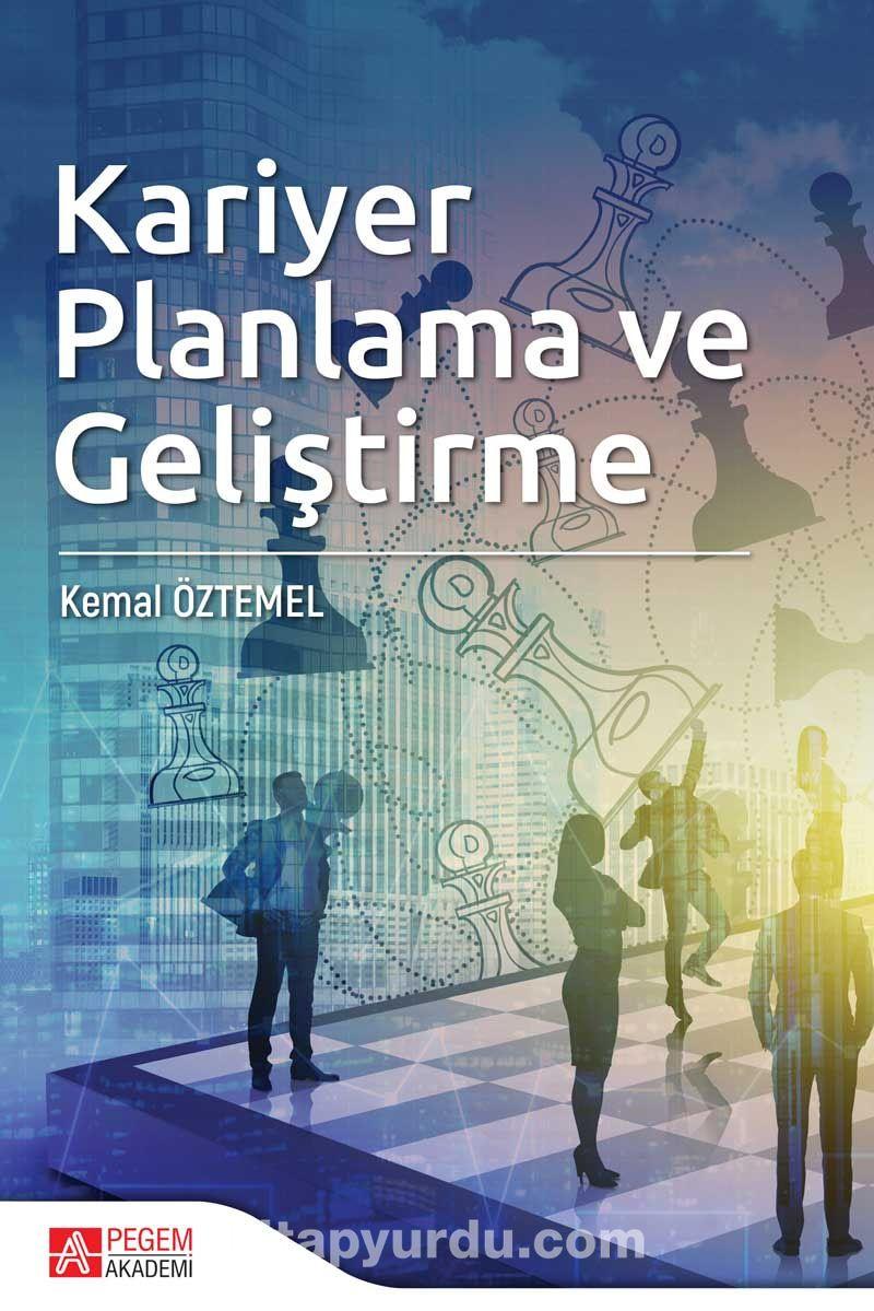 Kariyer Planlama ve Geliştirme - Kemal Öztemel pdf epub