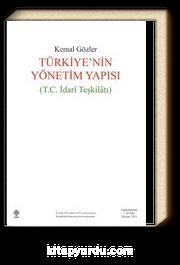 Türkiye'nin Yönetim Yapısı (T. C. İdari Teşkilatı)