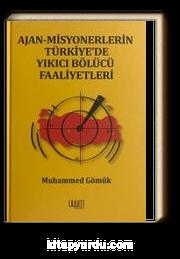 Ajan-Misyonerlerin Türkiye'de Yıkıcı Bölücü Faaliyetleri