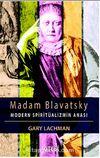 Madam Blavatsky - Modern Spiritüalizmin Anası