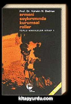 Ermeni Soykırımında Kurumsal Roller Toplu Makaleler Kitabı 1