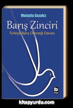 Barış Zinciri & Türkiye Barış Derneği Davası