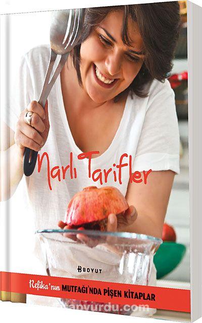 Narlı Tarifler & Refika nın Mutfağı nda Pişen Kitaplar