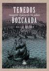 Tenedos Bozcaada & Rüzgarlı Söylencelerin Adası