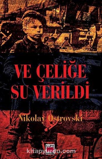 Ve Çeliğe Su verildi - Nikolay Ostrovski pdf epub