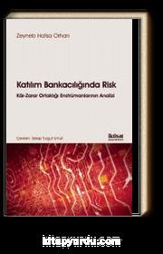 Katılım Bankacılığında Risk & Kar-Zarar Ortaklığı Enstrümanlarının Analizi