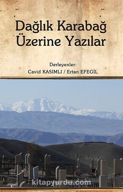 Dağlık Karabağ Üzerine Yazılar - Dr. Ertan Efegil pdf epub