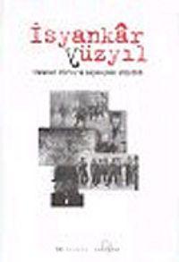 İsyankar Yüzyıl Yirminci Yüzyıl'ın Başkaldırı Sözlüğü