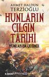Hunların  Çılgın Tarihi & Hunlar Da Çılgındı