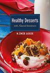 Healthy Desserts-With Naturel Sweeteners / Şekersiz Tarifler