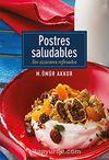 Postres Saludables-Sin Azucares Refinados / Şekersiz Tatlılar