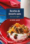 Recettes de Desserts Sains-Sans Sucre Raffine / Şekersiz Tatlılar