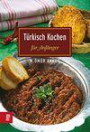 Türkisch Kochen-Für Anfanger / Pratik Tarifler