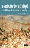 Endülüs'ün Çöküşü & Beni Ahmer'de Darbeler ve İsyanlar