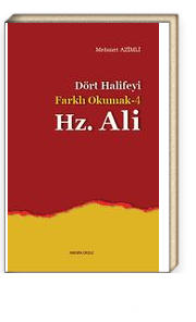 Dört Halifeyi Farklı Okumak -4 Hz. Ali