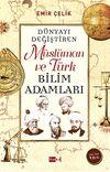 Dünyayı Değiştiren Müslüman ve Türk Bilim Adamları