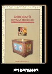Dekoratif Boyama Teknikleri Ahşap,Porselen,Kumaş,Tiffan,İpek,Batik