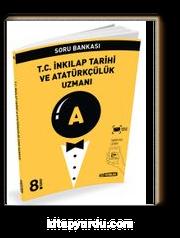 8. Sınıf T. C. İnkılap Tarihi ve Atatürkçülük Uzmanı Soru Bankası