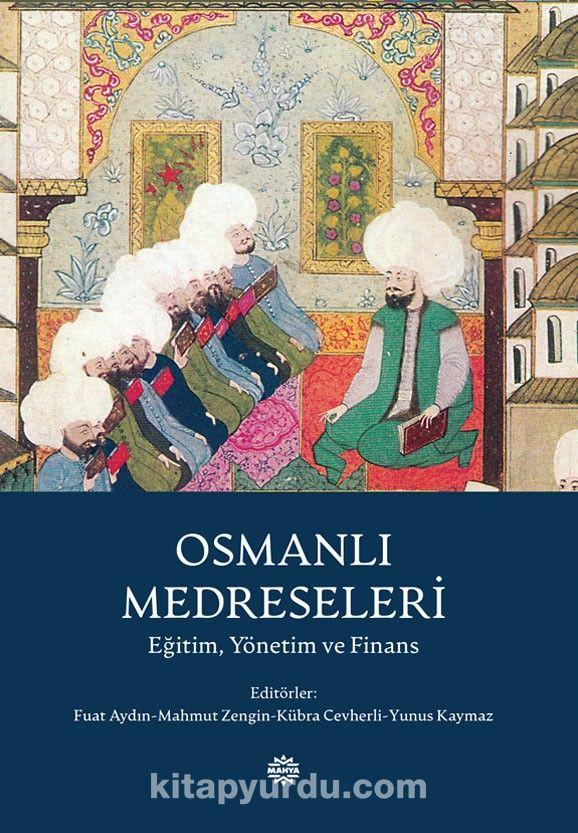 Osmanlı Medreseleri Eğitim, Yönetim ve Finans -  pdf epub
