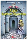 Alice Kuantum Diyarında & Bir Kuantum Fiziği Alegorisi