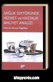 Sağlık Sektöründe Hizmet ve Hastalık Maliyet Analizi