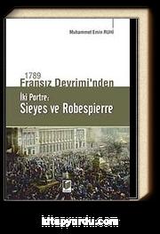 1789 Fransız Devrimi'nden İki Portre: Sieyes ve Robespierre