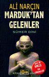 Marduk'tan Gelenler & Sümer Dini
