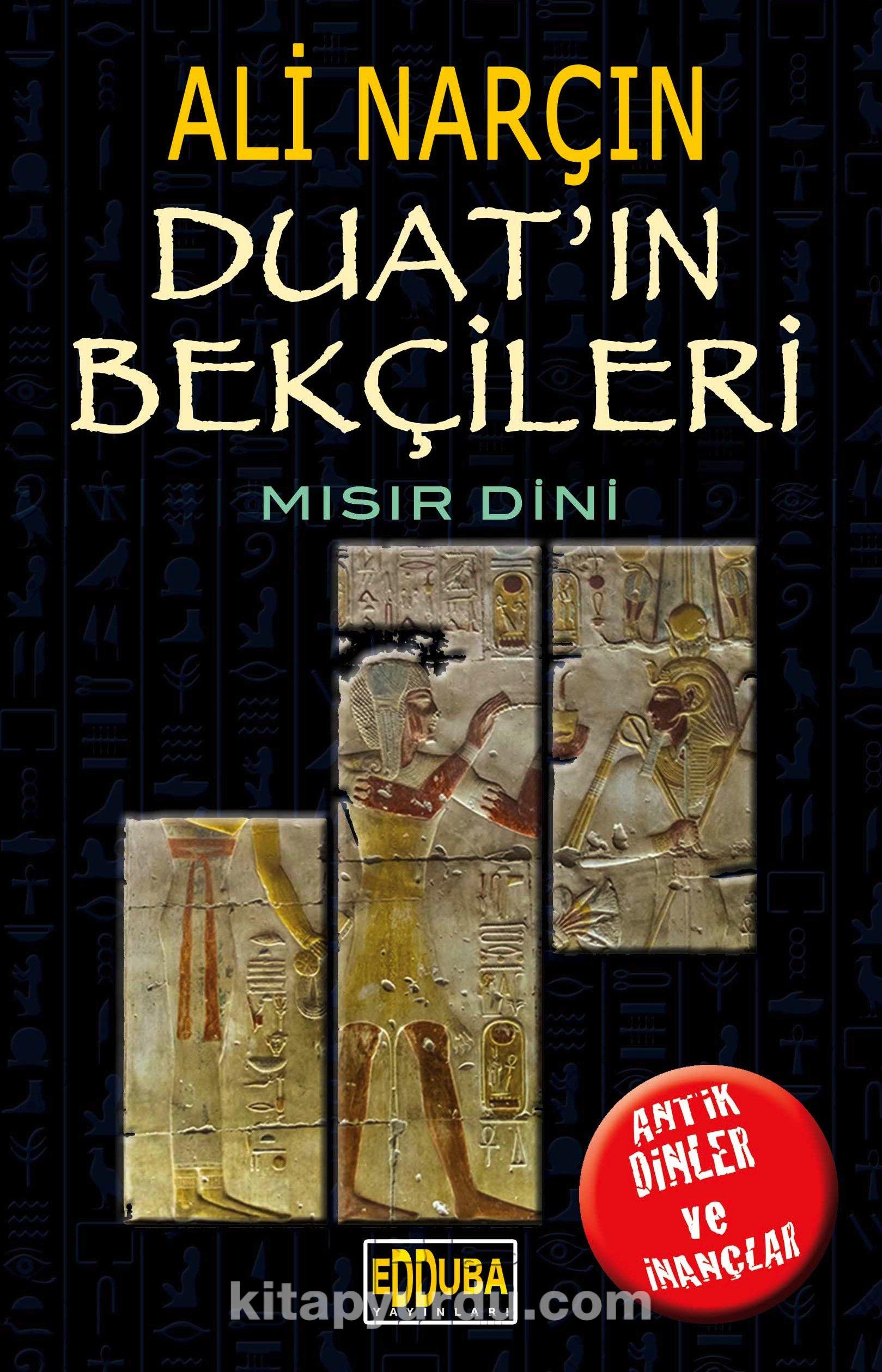Duat'ın Bekçileri-Mısır Dini - Ali Narçın pdf epub