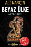 Beyaz Ülke-Aztek Dini