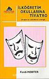 İlköğretim Okullarına Tiyatro - 6 Oyun ve Sahneleme Tekniği