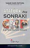 Atatürk'ten Sonraki CHP (Çağı Yanlış Okumanın Serüveni)