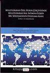 Milletlerarası Özel Hukuk Çerçevesinde Milletlerarası Mal Satımına İlişkin BM. Sözleşmesinin Uygulama Alanı