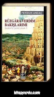 Rüzgara Verdim Bakışlarımı / Babil'e Yolculuk 1