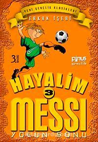 Hayalim Messi 3Yolun Sonu