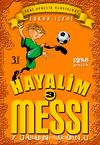 Hayalim Messi 3 & Yolun Sonu
