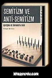 Semitizm ve Anti-Semitizm / Çatışma ve Önyargıya Dair